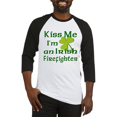 Kiss Me I'm an Irish Firefighter Baseball Jersey