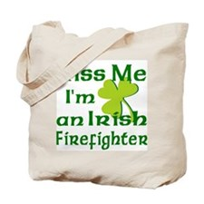 Kiss Me I'm an Irish Firefighter Tote Bag