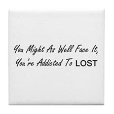 Addicted To Lost Tile Coaster