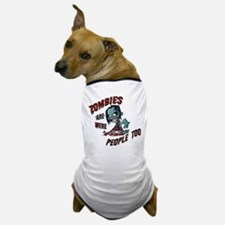 Zombies Were People Too Dog T-Shirt