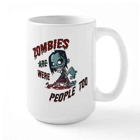 Zombies Were People Too Large Mug