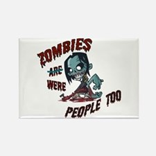 Zombies Were People Too Rectangle Magnet