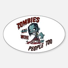 Zombies Were People Too Decal
