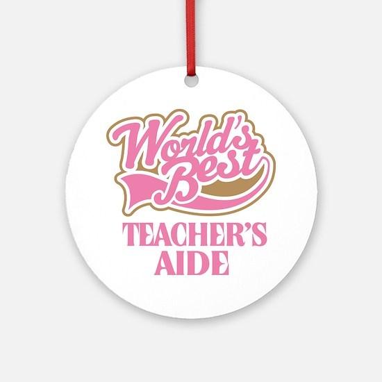 Worlds Best Teachers Aide Ornament (Round)