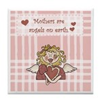 Mothers Are Angels On Earth Tile Coaster