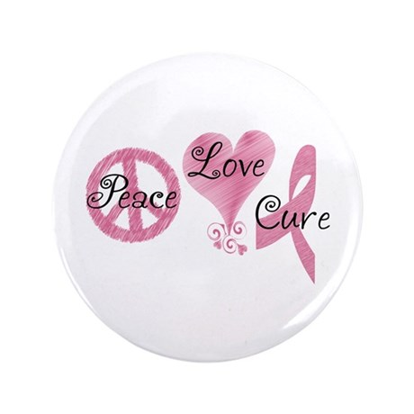 "Peace Love Cure (Pink Ribbon) 3.5"" Button"