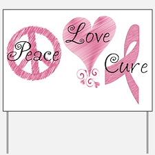 Peace Love Cure (Pink Ribbon) Yard Sign