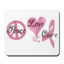 Peace Love Cure (Pink Ribbon) Mousepad