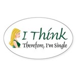 I Think Therefore I'm Single Oval Sticker