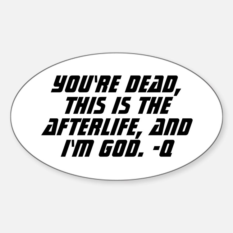 Star Trek: Q Quote Sticker (Oval)