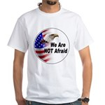 We Are Not Afraid (Front) White T-Shirt