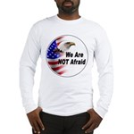 We Are Not Afraid (Front) Long Sleeve T-Shirt