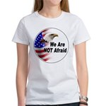 We Are Not Afraid (Front) Women's T-Shirt