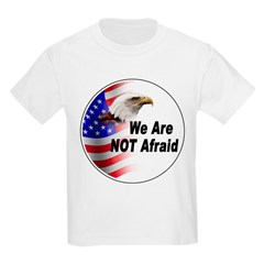 We Are Not Afraid (Front) Kids T-Shirt