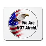 We Are Not Afraid Mousepad