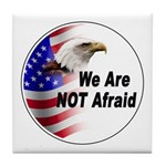 We Are Not Afraid Tile Coaster