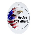 We Are Not Afraid Ornament (Oval)