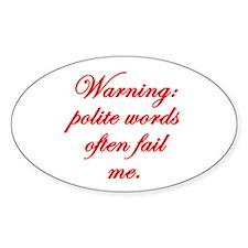 Polite Words Fail Me Decal