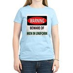 Beware Men in Uniform (Front) Women's Pink T-Shirt