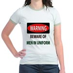 Beware Men in Uniform Jr. Ringer T-Shirt