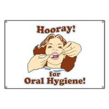 Hooray For Oral Hygiene Banner