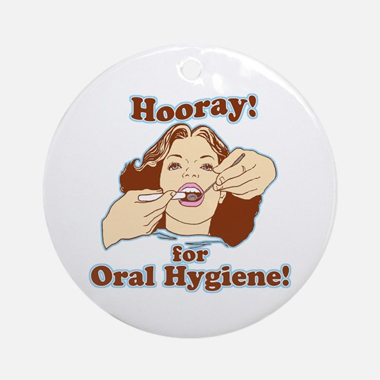 Hooray For Oral Hygiene Ornament (Round)