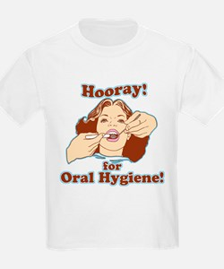 Hooray For Oral Hygiene T-Shirt