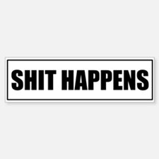 SHIT HAPPENS Sticker (Bumper)
