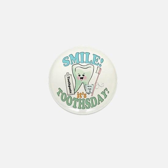 Smile It's Toothsday! Mini Button