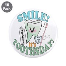 """Smile It's Toothsday! 3.5"""" Button (10 pack)"""