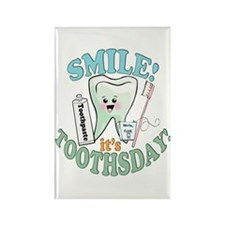 Smile It's Toothsday! Rectangle Magnet