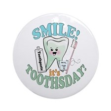 Smile It's Toothsday! Ornament (Round)