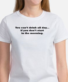 Drink All Day Women's T-Shirt