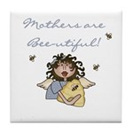 Mothers Are Bee-utiful Tile Coaster