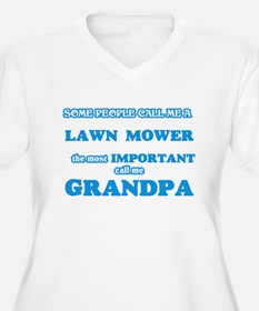 Some call me a Lawn Mower, the m Plus Size T-Shirt