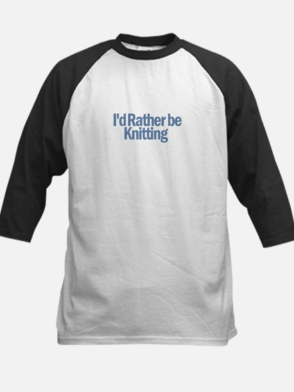 I'd Rather be Knitting Kids Baseball Jersey