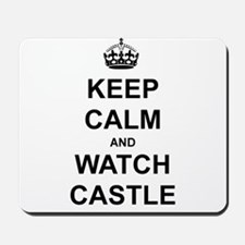 """""""Keep Calm And Watch Castle"""" Mousepad"""