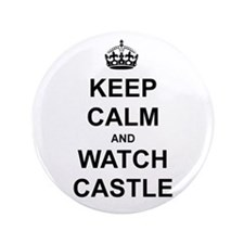 """Keep Calm And Watch Castle"" 3.5"" Button"