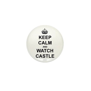 """""""Keep Calm And Watch Castle"""" Mini Button"""