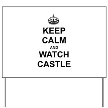 """Keep Calm And Watch Castle"" Yard Sign"