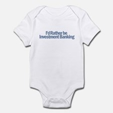 I'd Rather be Investment Bank Infant Bodysuit