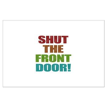 Shut The Front Door Large Poster