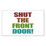 Shut The Front Door Sticker (Rectangle 50 pk)