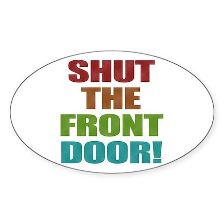 Shut The Front Door Sticker (Oval 50 pk)