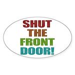 Shut The Front Door Sticker (Oval 10 pk)