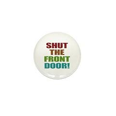 Shut The Front Door Mini Button (100 pack)