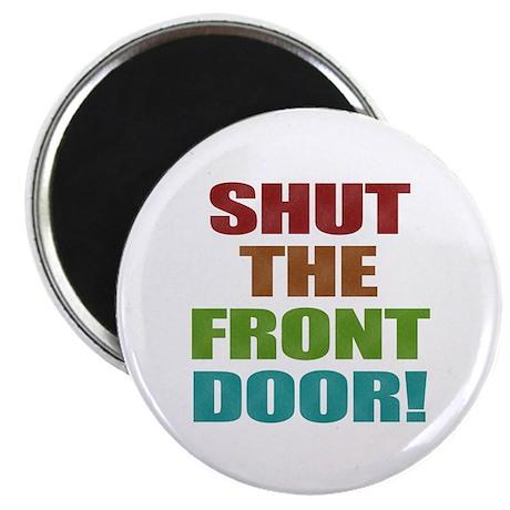 """Shut The Front Door 2.25"""" Magnet (100 pack)"""