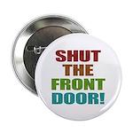 "Shut The Front Door 2.25"" Button (100 pack)"
