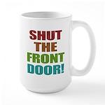 Shut The Front Door Large Mug