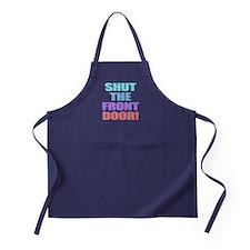 Shut The Front Door Apron (dark)